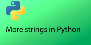 More strings in Python